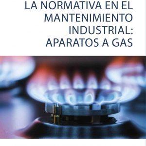 Caratula del libro La Normativa en el Mantenimiento Industrial: Aparatos de Gas
